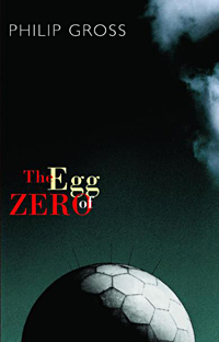The Egg Zero, by Philip Gross